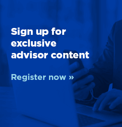 Sign up for exclusive advisor content - Register now