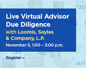 Join us for a virtual due diligence session with sub-advisor Loomis, Sayles & Company, L.P. For advisors only.